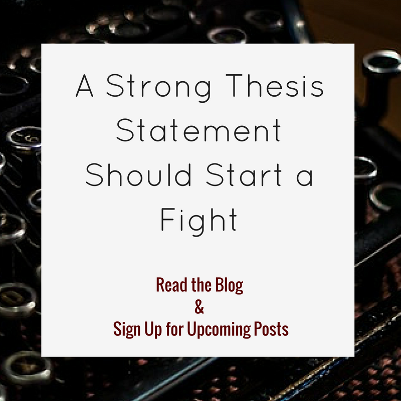 A strong thesis statement should start a fight