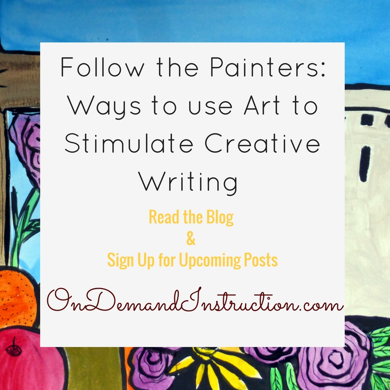 Follow the Painters: Ways to use Art to Stimulate Creative Writing