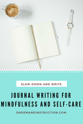 Journal Writing for Mindfulness and Self-Care