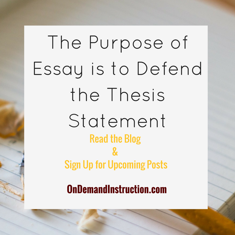 The Purpose of an Essay is to Support the Thesis Statement