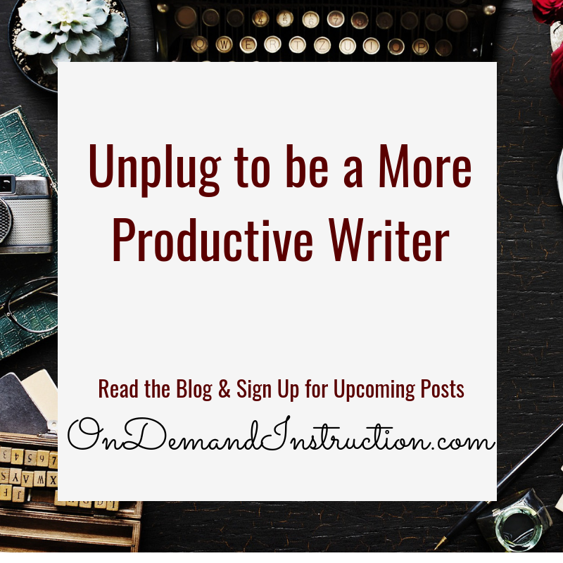 Unplug to be a more productive writer